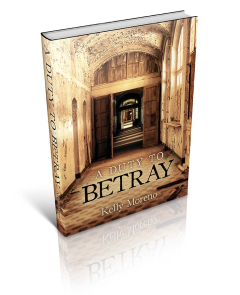 Duty to Betray, A New Novel for 2014